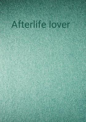 Afterlife Lover