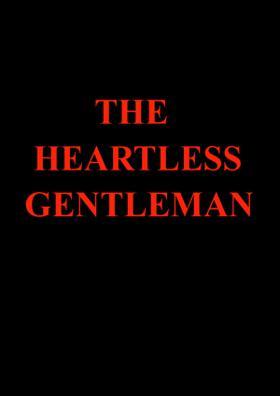 The Heartless Gentleman