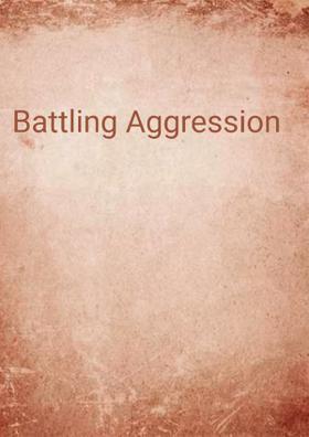 Battling Aggression