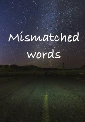 Mismatched words