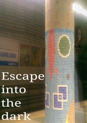 Escape Into The Dark