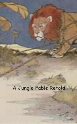 A Jungle Fable Retold