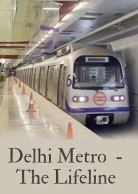 Delhi Metro  - The Lifeline
