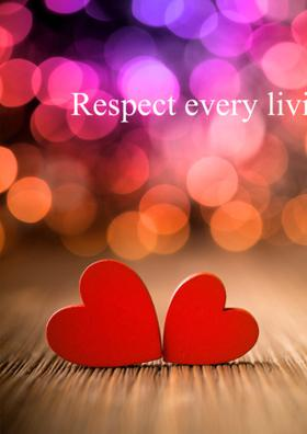 Respect Every Living Being