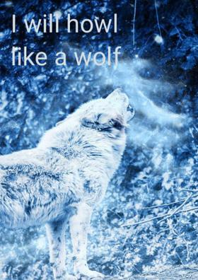 I Will Howl Like A Wolf
