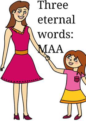 Three Eternal Words: MAA