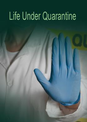 Life Under Quarantine
