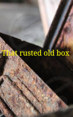 That rusted old box
