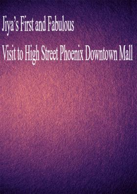 Visit to High Street Phoenix Mall
