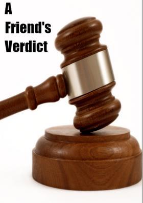 A Friend's Verdict