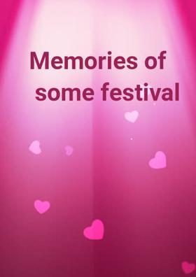 Memories Of Some Festival