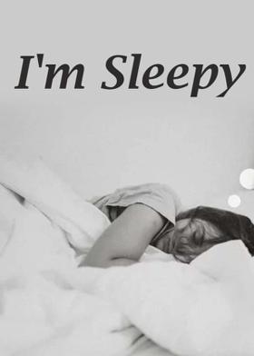 I'm Sleepy