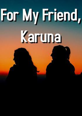 For My Friend, Karuna