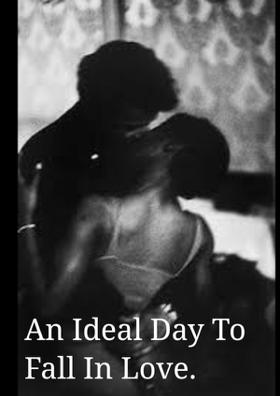 An Ideal Day To Fall In Love