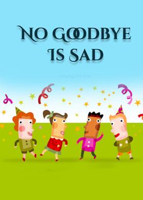 No Goodbye Is Sad