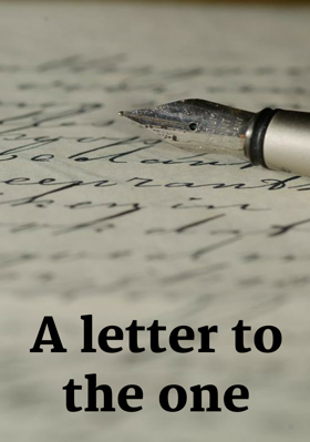 A letter to the one