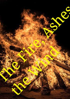 The Fire, Ashes & The Wind