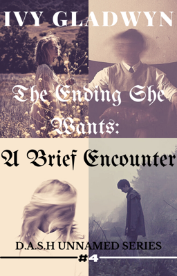 The Ending She Wants: A Brief