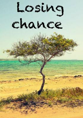 Losing Chance