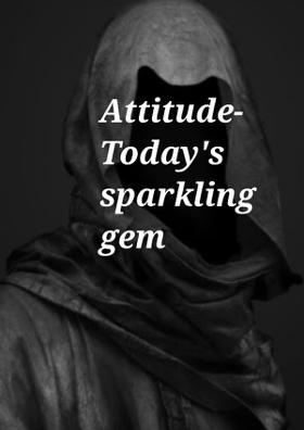 Attitude - Today's Sparkling Gem