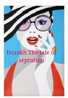 Dozakh The tale of sepration