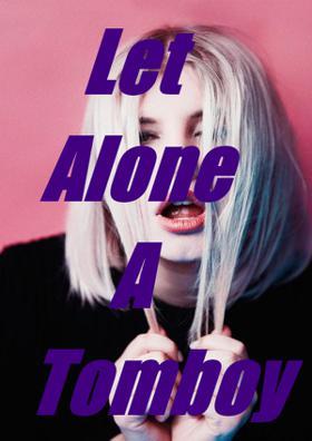 Let Alone a Tomboy