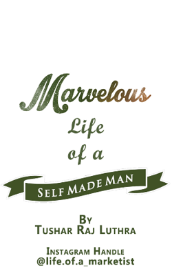 Marvelous Life Of A Self-Made Man!