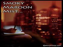 Smoky Maroon Mist