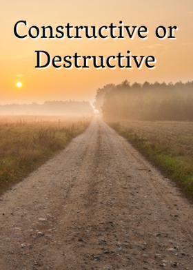 Constructive or Destructive