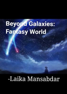 Beyond Galaxies: Fantasy World