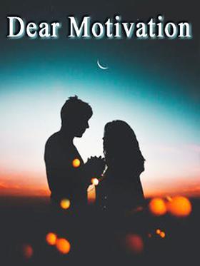 Dear Motivation