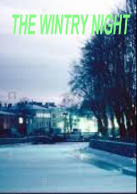 THE WINTRY NIGHT