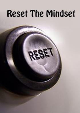 Reset The Mindset