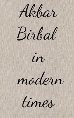 Akbar Birbal in Modern Times
