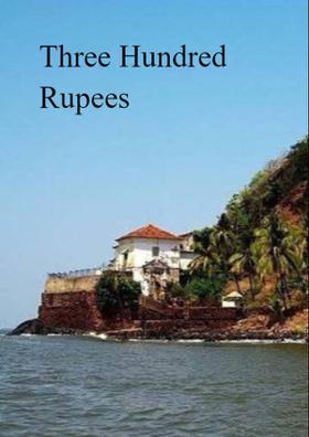 Three Hundred Rupees