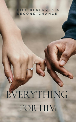 Everything For Him - Part 10