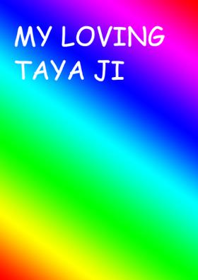 My Loving Taya Ji