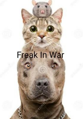 Freak In War