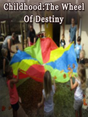 Childhood:The Wheel Of Destiny