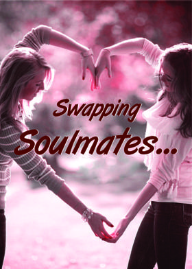 Swapping Soulmates...