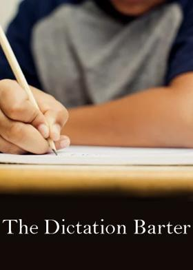 The Dictation Barter