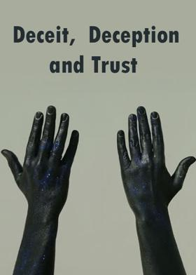 Deceit,  Deception and Trust