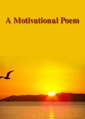 A Motivational Poem