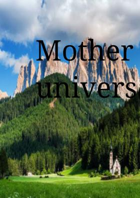 Mother Is Universal