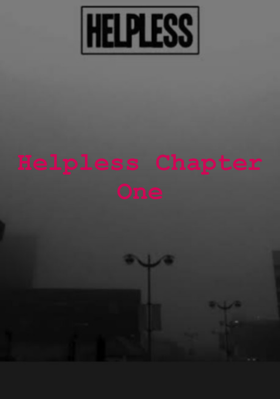Helpless - Chapter One