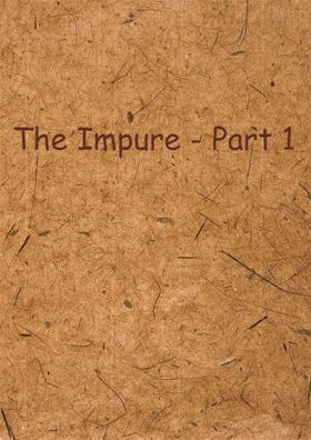 The Impure - Part 1