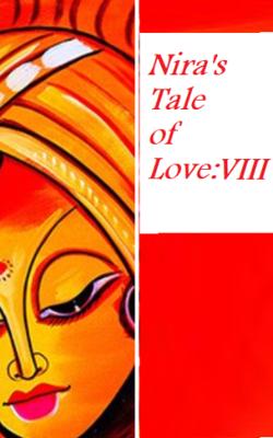 Nira's Tale Of Love :VIII