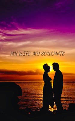 My Wife: My Soulmate