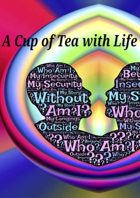 A Cup Of Tea With Life -1