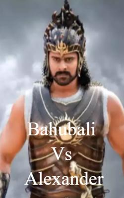 Bahubali Vs Alexander